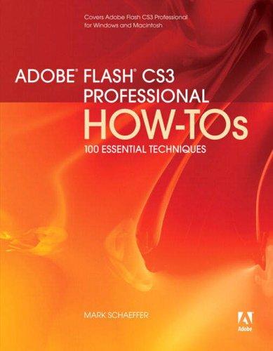 Adobe Flash CS3 Professional How-Tos: 100 Essential Techniques 9780321508980