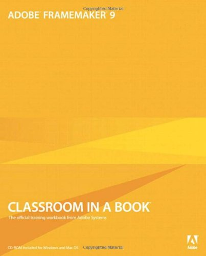 Adobe FrameMaker 9 Classroom in a Book [With CDROM] 9780321647504