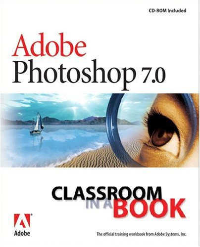 Adobe Photoshop 7.0 Classroom in a Book [With CDROM] 9780321115621