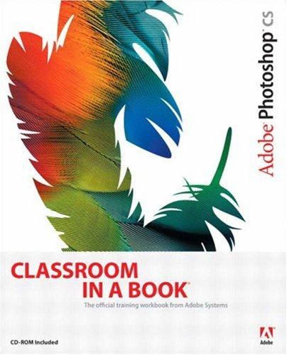 Adobe Photoshop CS Classroom in a Book 9780321193759