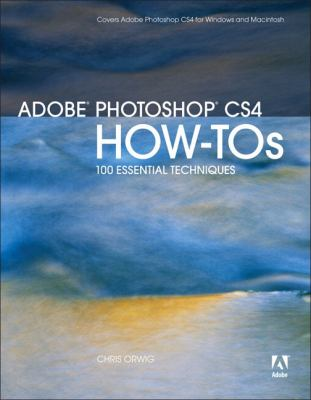 Adobe Photoshop CS4 How-Tos: 100 Essential Techniques 9780321577825
