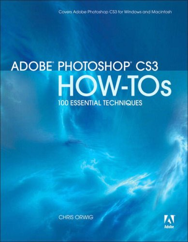 Adobe Photoshop Cs3 How-Tos: 100 Essential Techniques 9780321509048