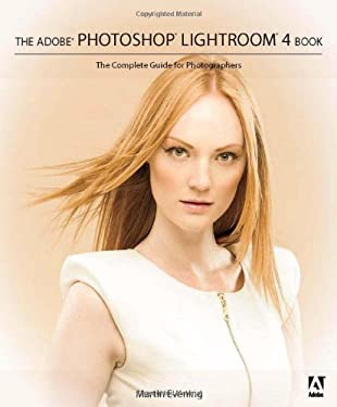 The Adobe Photoshop Lightroom 4 Book: The Complete Guide for Photographers 9780321819598