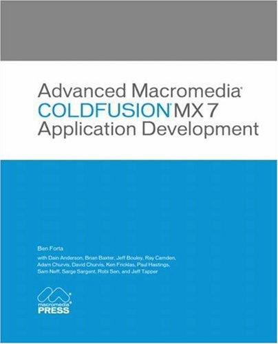 Advanced Macromedia Coldfusion MX 7 Application Development 9780321292698