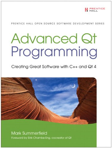 Advanced Qt Programming: Creating Great Software with C++ and Qt 4 9780321635907