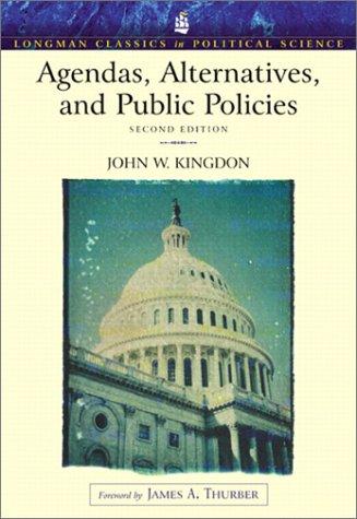 Agendas, Alternatives, and Public Policies (Longman Classics Edition) 9780321121851