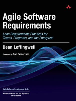 Agile Software Requirements: Lean Requirements Practices for Teams, Programs, and the Enterprise 9780321635846