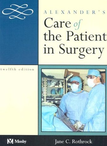 Alexander's Care of the Patient in Surgery 9780323016223