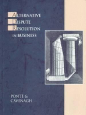 Alternative Dispute Resolution in Business 9780324000719