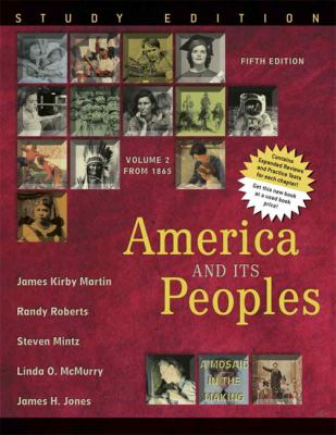 America and Its Peoples: A Mosaic in the Making: From 1865: Volume 2 9780321419972