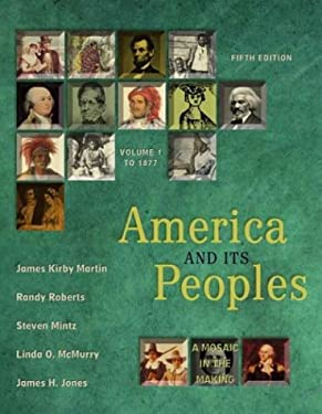 America and Its Peoples: A Mosaic in the Making, Volume I (Chapters 1-16) 9780321162137