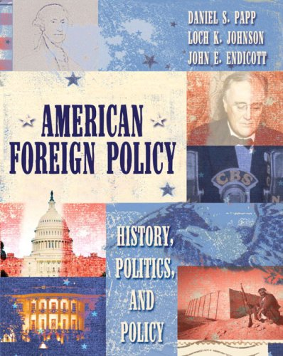 American Foreign Policy: History, Politics, and Policy 9780321079022