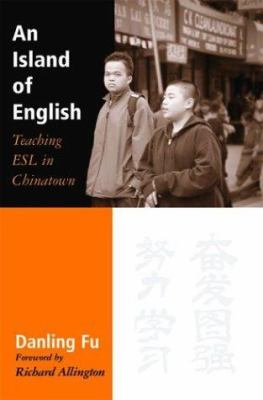 An Island of English: Teaching ESL in Chinatown 9780325004815