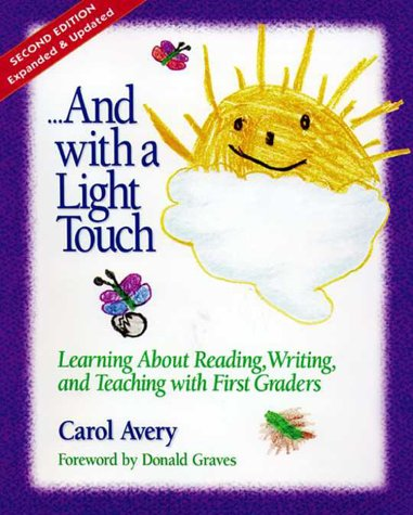 And with a Light Touch: Learning about Reading, Writing, and Teaching with First Graders 9780325000664