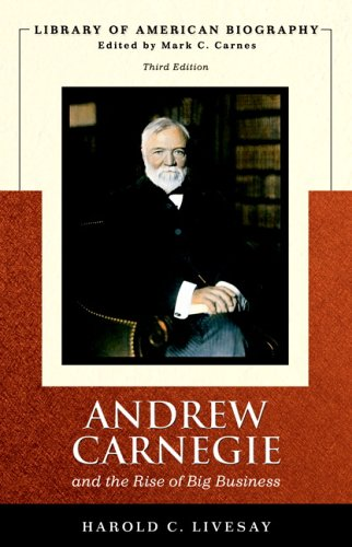 Andrew Carnegie and the Rise of Big Business 9780321432872