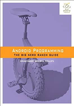 Android Programming: The Big Nerd Ranch Guide 9780321804334