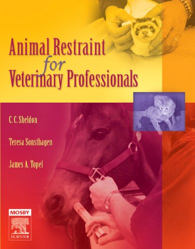 Animal Restraint for Veterinary Professionals 9780323034654