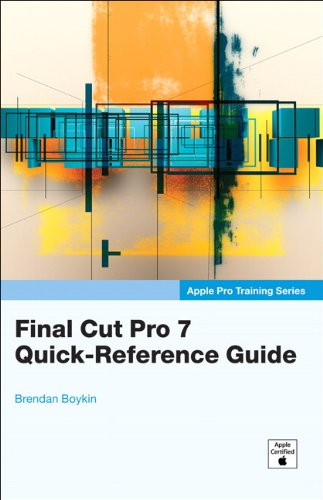 Final Cut Pro 7 Quick-Reference Guide 9780321694683