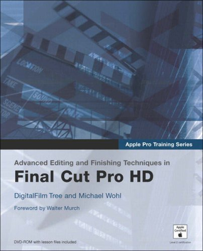 Apple Pro Training Series: Advanced Editing and Finishing Techniques in Final Cut Pro Hd 9780321256089