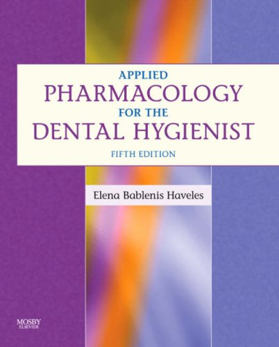 Applied Pharmacology for the Dental Hygienist 9780323048743