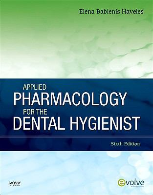 Applied Pharmacology for the Dental Hygienist 9780323065580