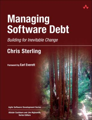Managing Software Debt: Building for Inevitable Change 9780321554130