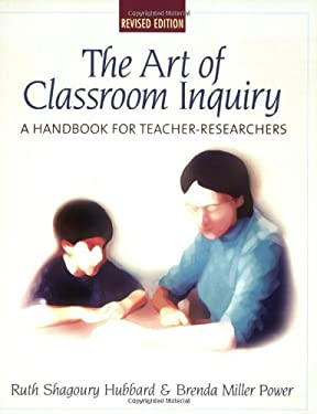 Art of Classroom Inquiry, Revised Edition: A Handbook for Teacher-Researchers 9780325005430