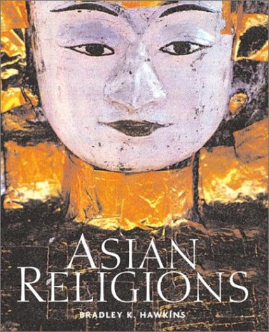 Asian Religions: An Illustrated Introduction 9780321172884