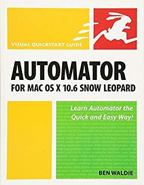 Automator for Mac OS X 10.6 Snow Leopard 9780321685834