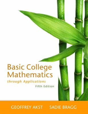 Basic College Mathematics Through Applications 9780321733399