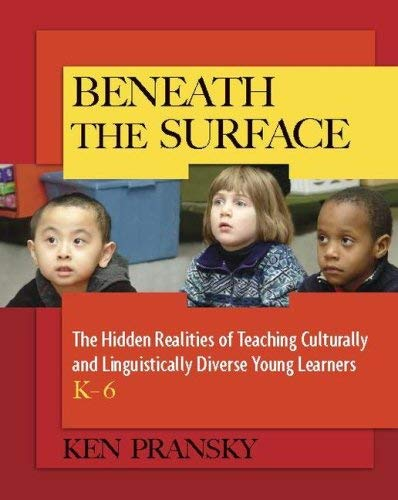 Beneath the Surface: The Hidden Realities of Teaching Culturally and Linguistically Diverse Young Learners, K-6 9780325012025