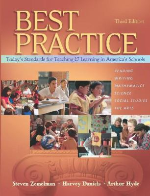 Best Practice, Third Edition: Today's Standards for Teaching and Learning in America's Schools 9780325007441
