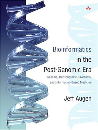 Bioinformatics in the Post-Genomic Era: Genome, Transcriptome, Proteome, and Information-Based Medicine