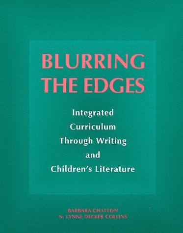 Blurring the Edges: Integrated Curriculum Through Writing and Children's Literature 9780325001449