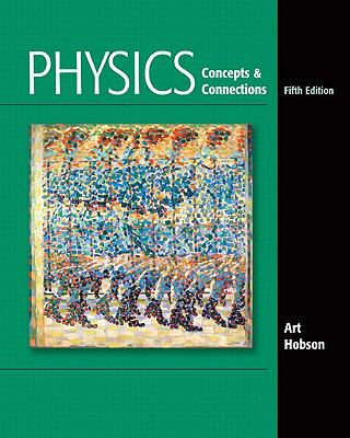 Physics: Concepts & Connections 9780321696045