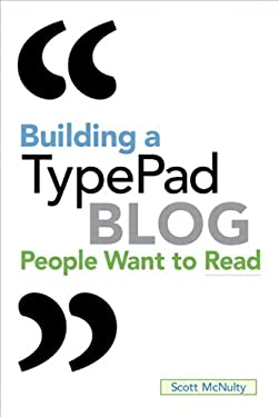 Building a TypePad Blog People Want to Read 9780321624512