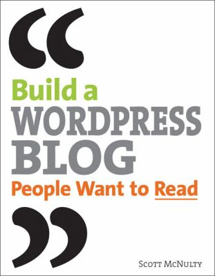 Building a Wordpress Blog People Want to Read 9780321591937