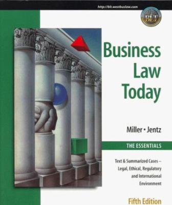 Business Law Today: The Essentials: Text & Summarized Cases--Legal, Ethical, Regulatory, and International Environment 9780324004168
