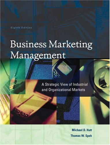 Business Marketing Management: A Strategic View of Industrial and Organizational Markets 9780324190434
