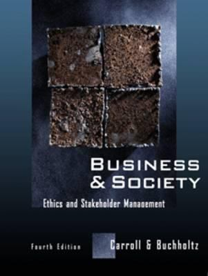 Business & Society: Ethics and Stakeholder Management - 4th Edition