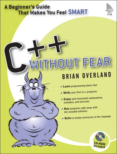 C++ Without Fear: A Beginner's Guide That Makes You Feel Smart [With CDROM] 9780321246950
