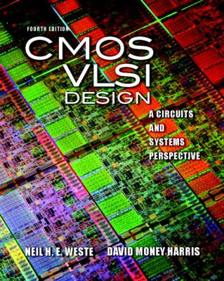 CMOS VLSI Design: A Circuits and Systems Perspective [With Access Code] 9780321547743