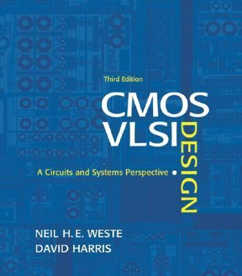 CMOS VLSI Design: A Circuits and Systems Perspective