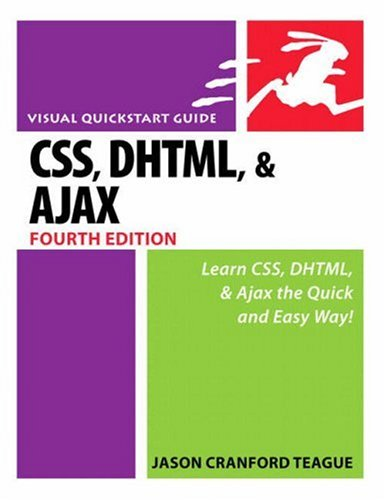 CSS, DHTML, & Ajax: Visual QuickStart Guide 9780321443250