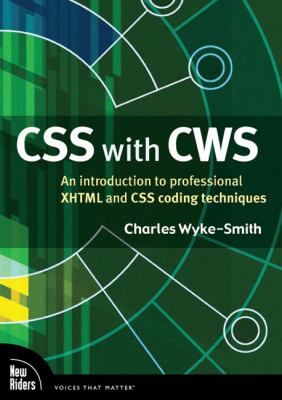 CSS with CWS: An Introduction to Professional XHTML and CSS Coding Techniques 9780321618498