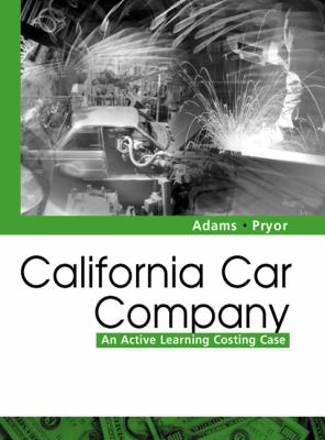 California Car Company: An Active Learning Costing Case 9780324184501