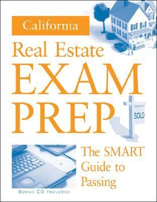 California Real Estate Exam Prep: The SMART Guide to Passing [With CDROM] 9780324644975