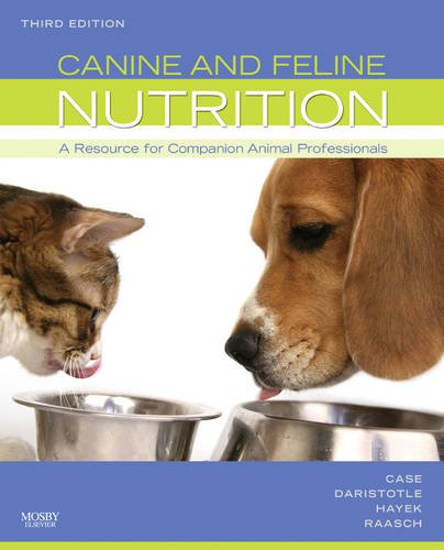 Canine and Feline Nutrition: A Resource for Companion Animal Professionals 9780323066198