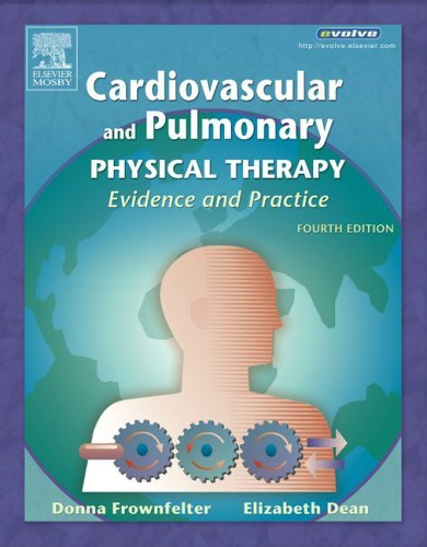 Cardiovascular and Pulmonary Physical Therapy: Evidence and Practice 9780323027755