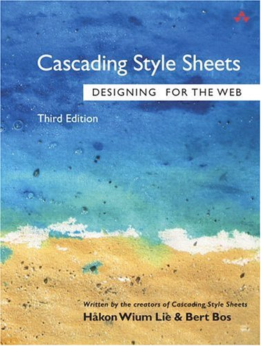 Cascading Style Sheets : Designing for the Web - 3rd Edition